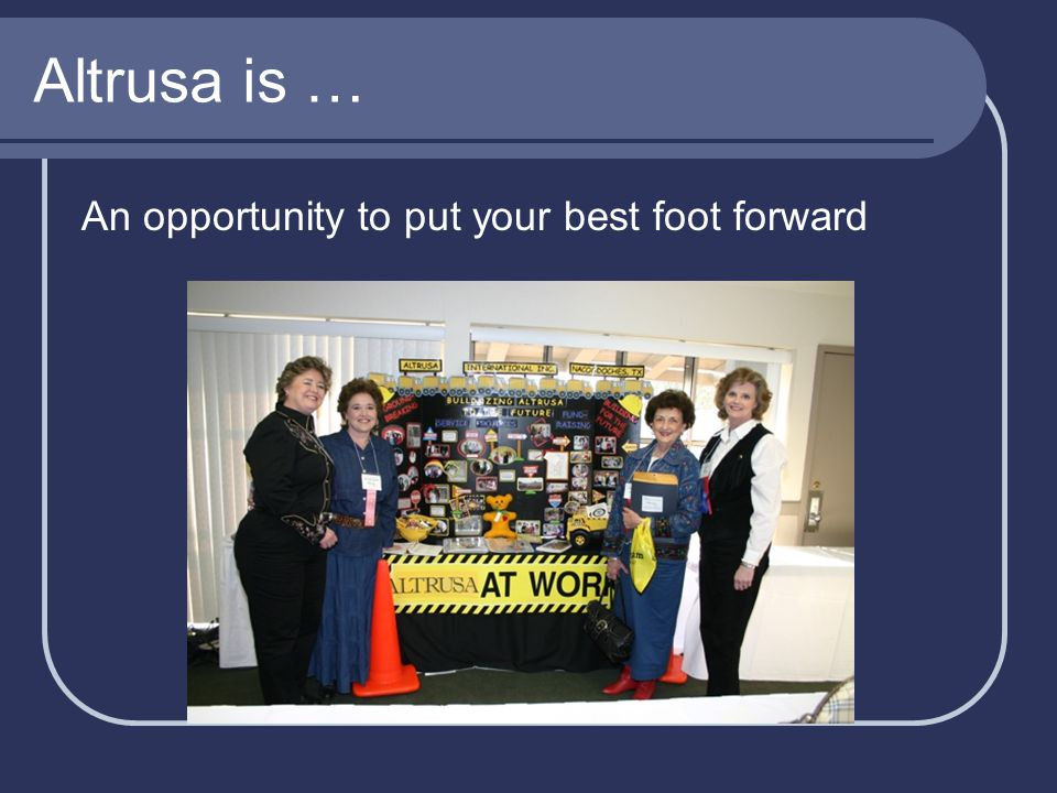 Altrusa is … Ensuring that all is merry and bright Altrusa International Inc.