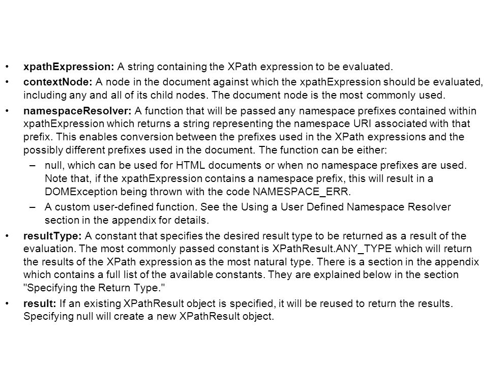 xpathExpression: A string containing the XPath expression to be evaluated. contextNode: A node in the document against which the xpathExpression shoul