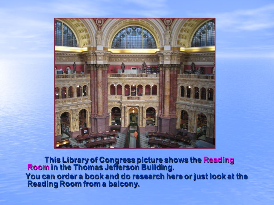 This Library of Congress picture shows the Reading Room in the Thomas Jefferson Building.