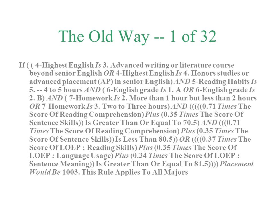 The Old Way -- 1 of 32 If ( ( 4-Highest English Is 3. Advanced writing or literature course beyond senior English OR 4-Highest English Is 4. Honors st