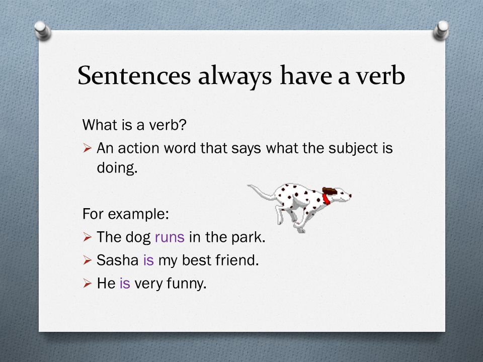 And the same goes for Spanish… For example:  El perro corre en el parque.