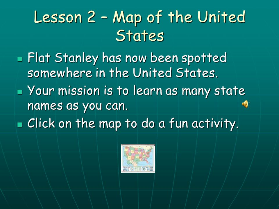 Lesson 1 - Continents and Oceans Flat Stanley needs your help.