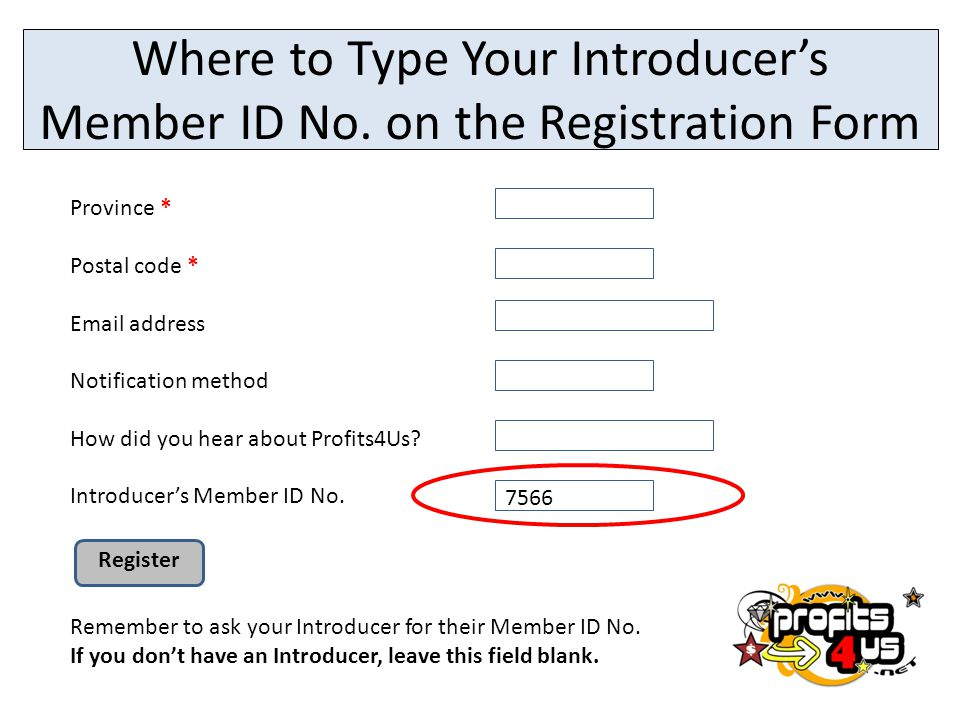 Where to Type Your Introducer's Member ID No. on the Registration Form Province * Postal code * Email address Notification method How did you hear abo