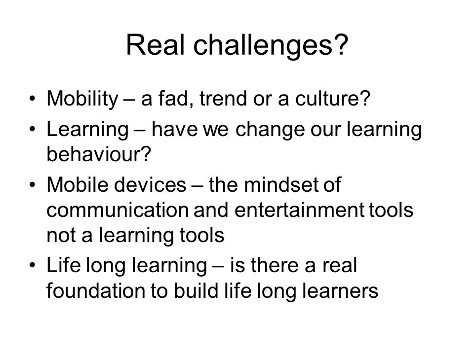 Real challenges. Mobility – a fad, trend or a culture.