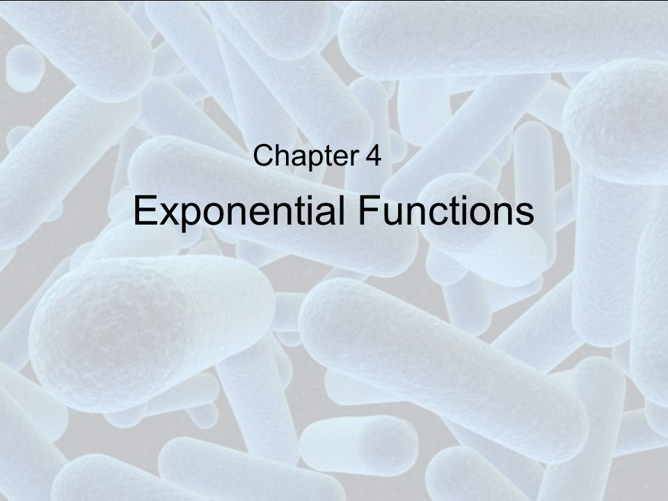 Exponential Functions Chapter 4