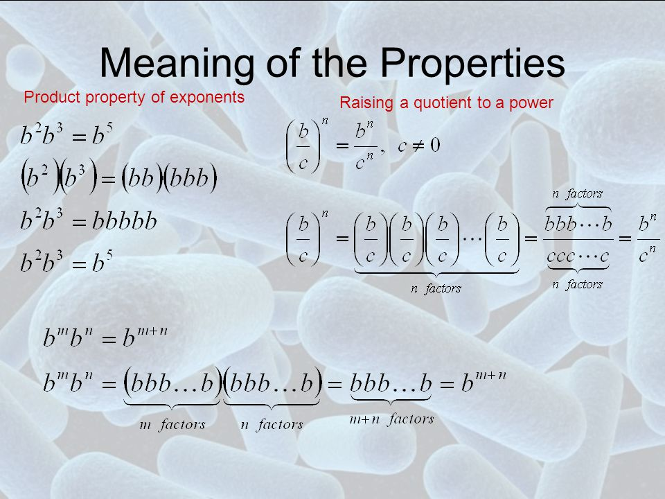 Meaning of the Properties Product property of exponents Raising a quotient to a power