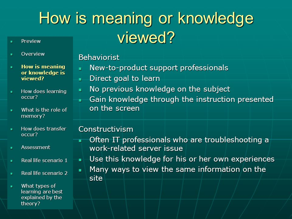 How is meaning or knowledge viewed.