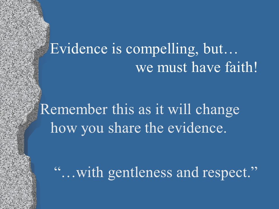 Evidence is compelling, but… we must have faith.