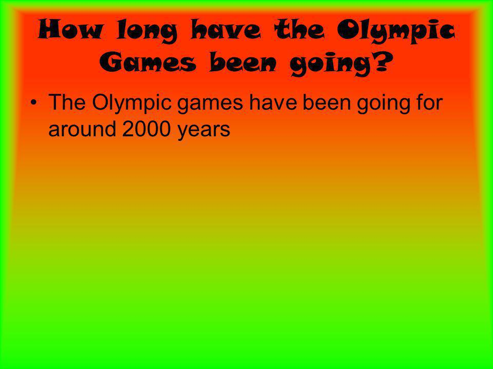 How long have the Olympic Games been going The Olympic games have been going for around 2000 years