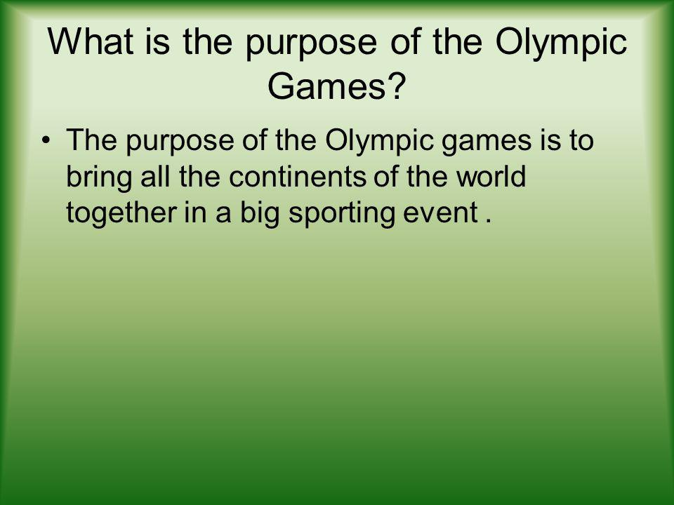 What is the purpose of the Olympic Games.