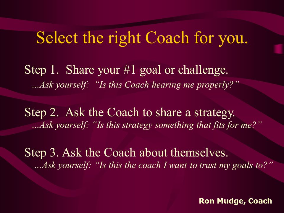 4. How can you get the most out of Coaching.