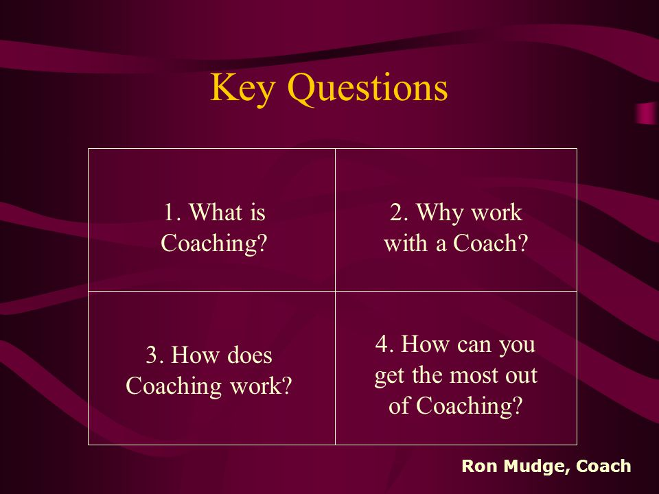 Presented by Ron Mudge Personal & Business Coach www.MyCoachRon.com Ron Mudge, Coach