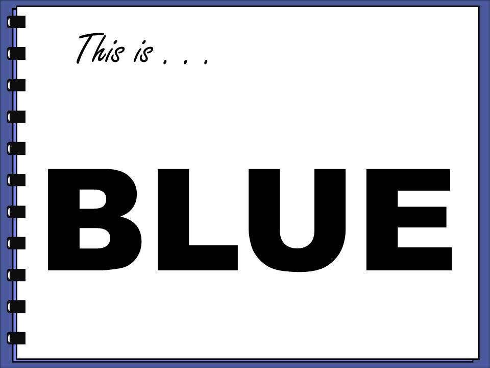 BLUE This is...