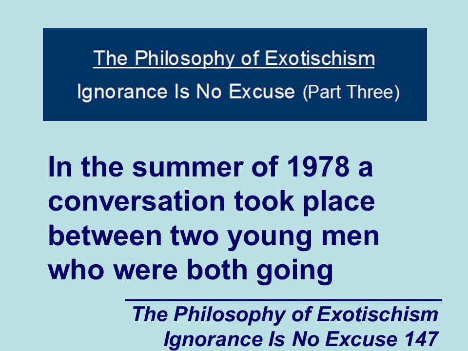 The Philosophy of Exotischism Ignorance Is No Excuse 198 transfers.