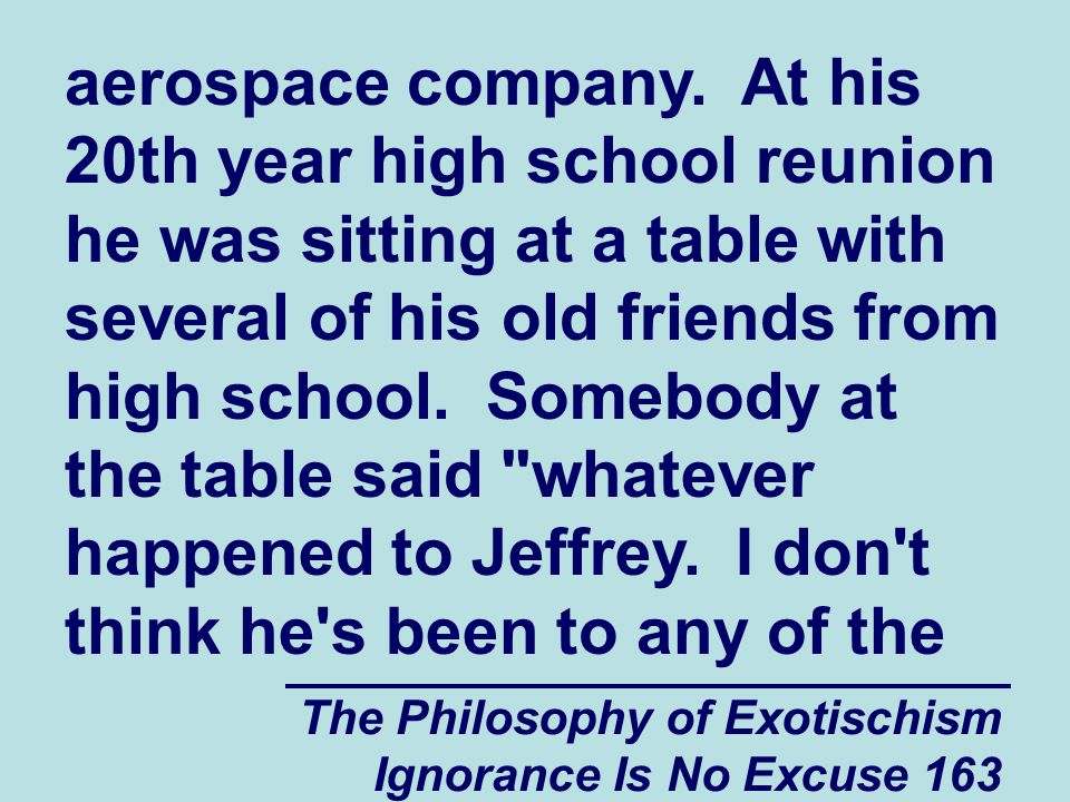 The Philosophy of Exotischism Ignorance Is No Excuse 163 aerospace company.