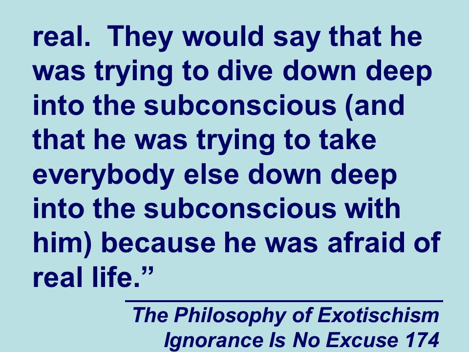 The Philosophy of Exotischism Ignorance Is No Excuse 174 real.