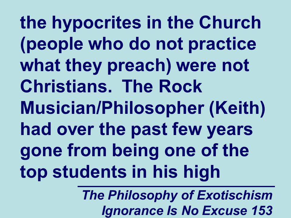 The Philosophy of Exotischism Ignorance Is No Excuse 154 school class to begging for money on the streets to support his passion for rock music and philosophy.