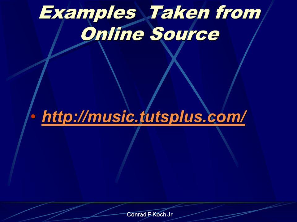 Conrad P Koch Jr Examples Taken from Online Source http://music.tutsplus.com/http://music.tutsplus.com/http://music.tutsplus.com/