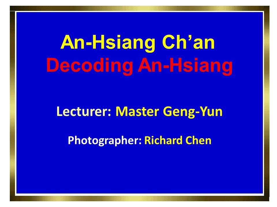< An-Hsiang Ch'an> Decoding An-Hsiang Lecturer: Master Geng-Yun Photographer: Richard Chen