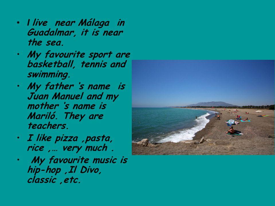 I live near Málaga in Guadalmar, it is near the sea.