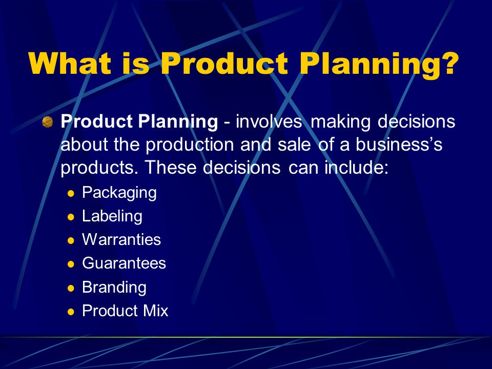 What is Product Planning? Product Planning - involves making decisions about the production and sale of a business's products. These decisions can inc