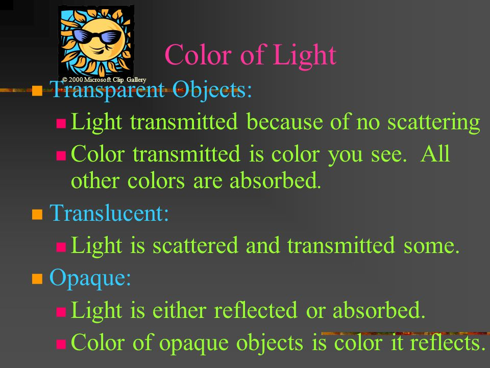 Color of Light (Cont.) Color of Objects White light is the presence of ALL the colors of the visible spectrum.