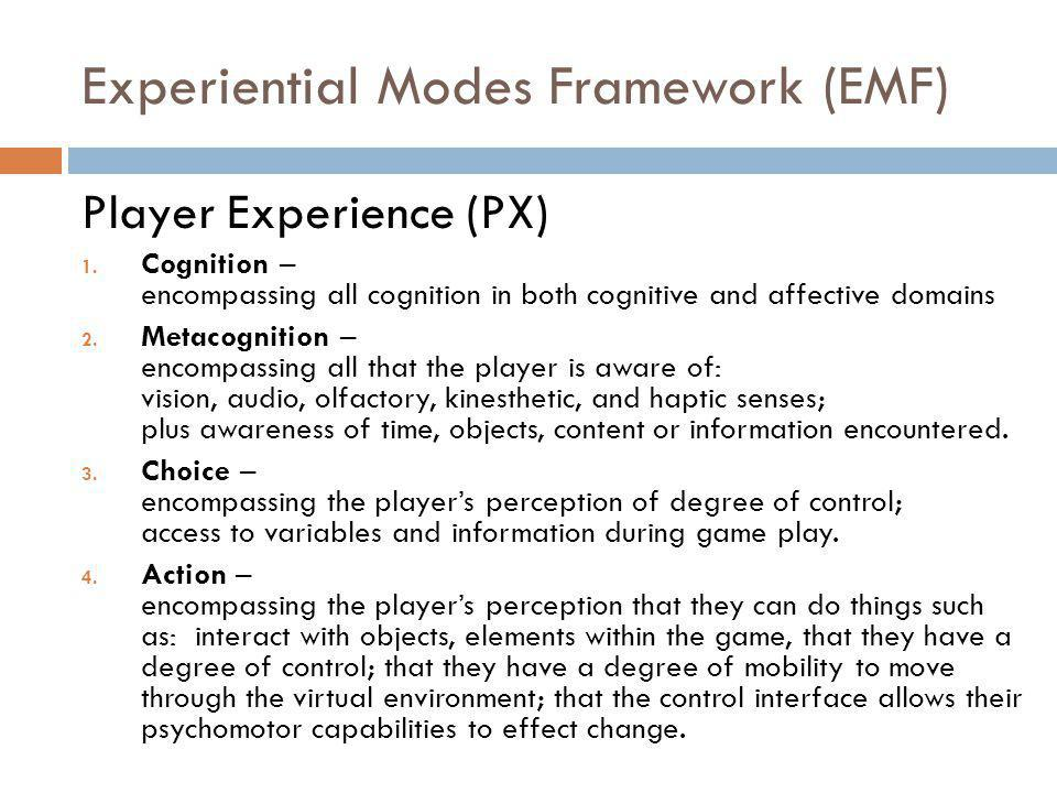 Experiential Modes Framework (EMF) Player Experience (PX) 1.