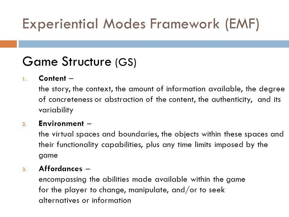 Experiential Modes Framework (EMF) Game Structure (GS) 1.