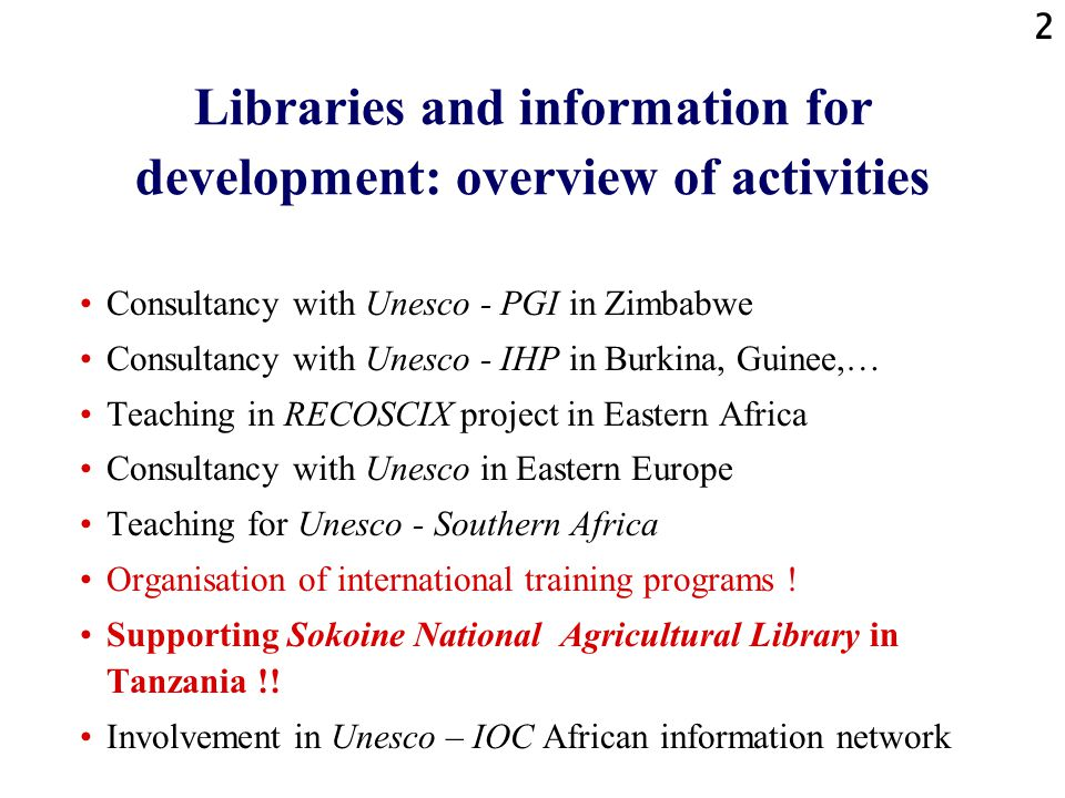 13 Tanzania-Belgium Co-operation: Research in library science Essential for long term success of the project (because it is a co-operation among universities).