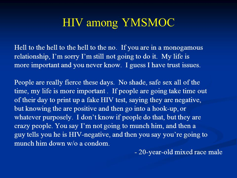 HIV among YMSMOC Hell to the hell to the hell to the no. If you are in a monogamous relationship, I'm sorry I'm still not going to do it. My life is m
