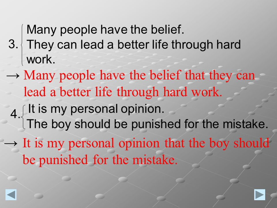 Many people have the belief. They can lead a better life through hard work.