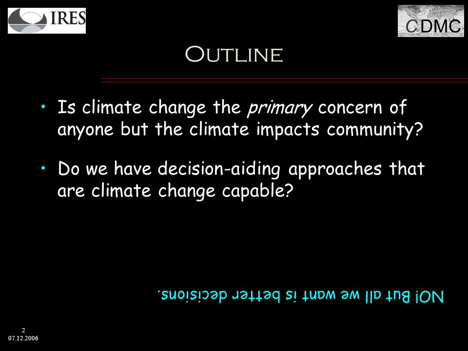 C DMC 63 07.12.2006 Institutional Challenge X H 0 : Communities identify risks from climate change as a special priority.