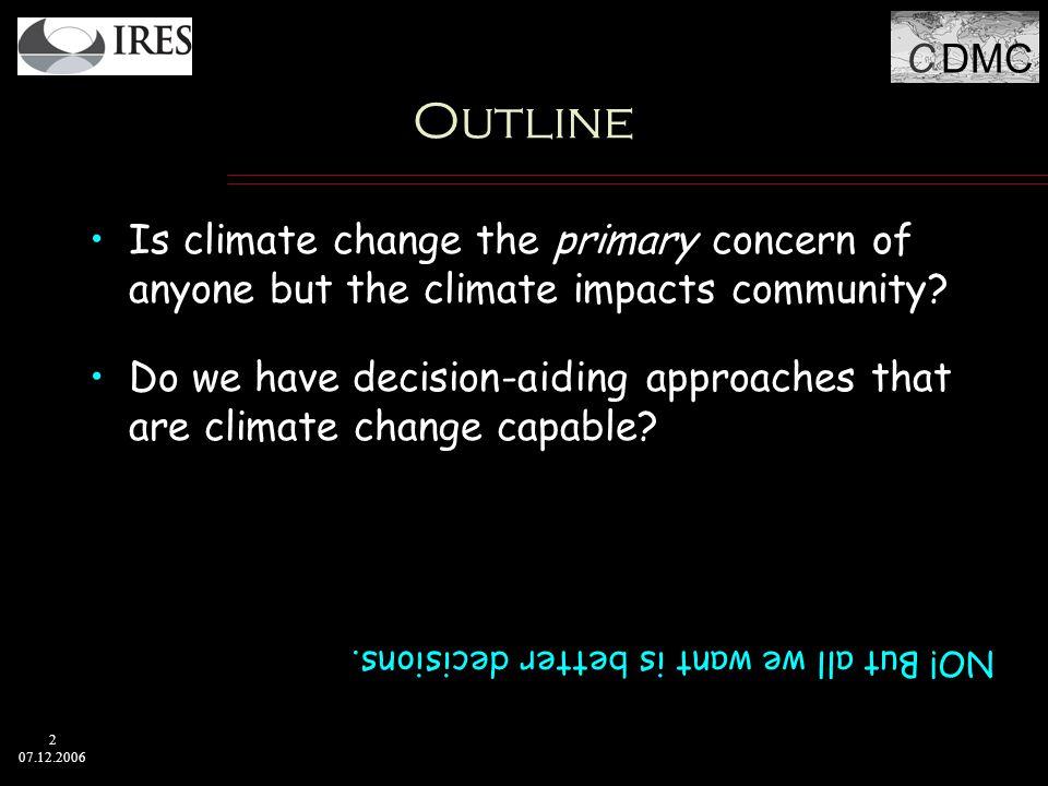 C DMC 3 07.12.2006 Views of Climate Context Determinant Hazard Resource Source: Riebsame, 1985 CONTROL+ALT+DELETE