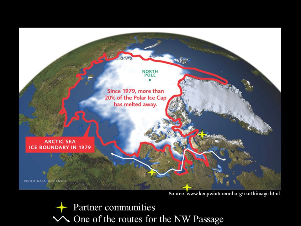 Source: www.keepwintercool.org/ earthimage.html Partner communities One of the routes for the NW Passage