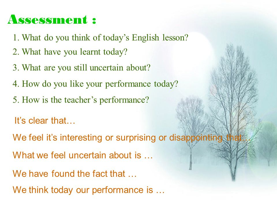 Assessment : 1. What do you think of today's English lesson.