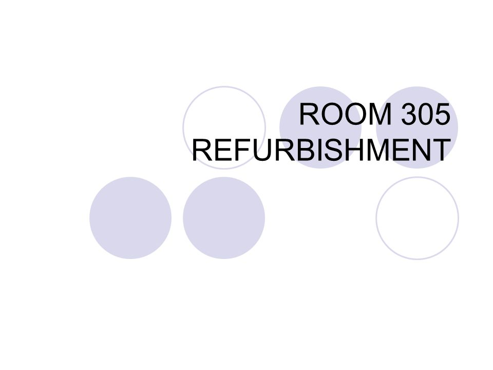 ROOM 305 REFURBISHMENT