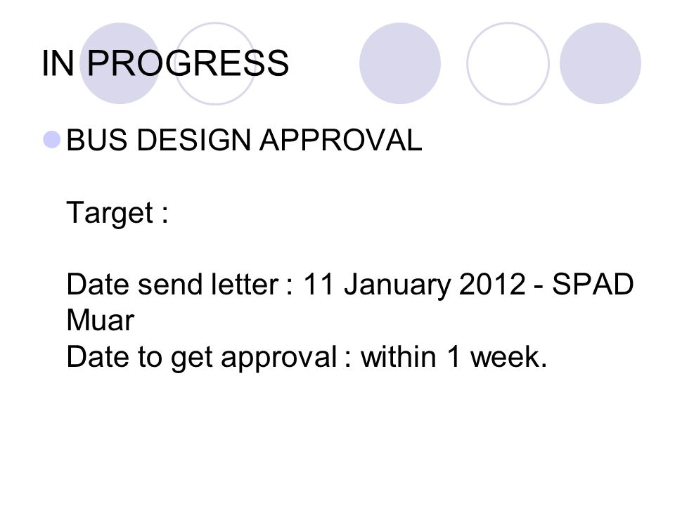 IN PROGRESS BUS DESIGN APPROVAL Target : Date send letter : 11 January 2012 - SPAD Muar Date to get approval : within 1 week.