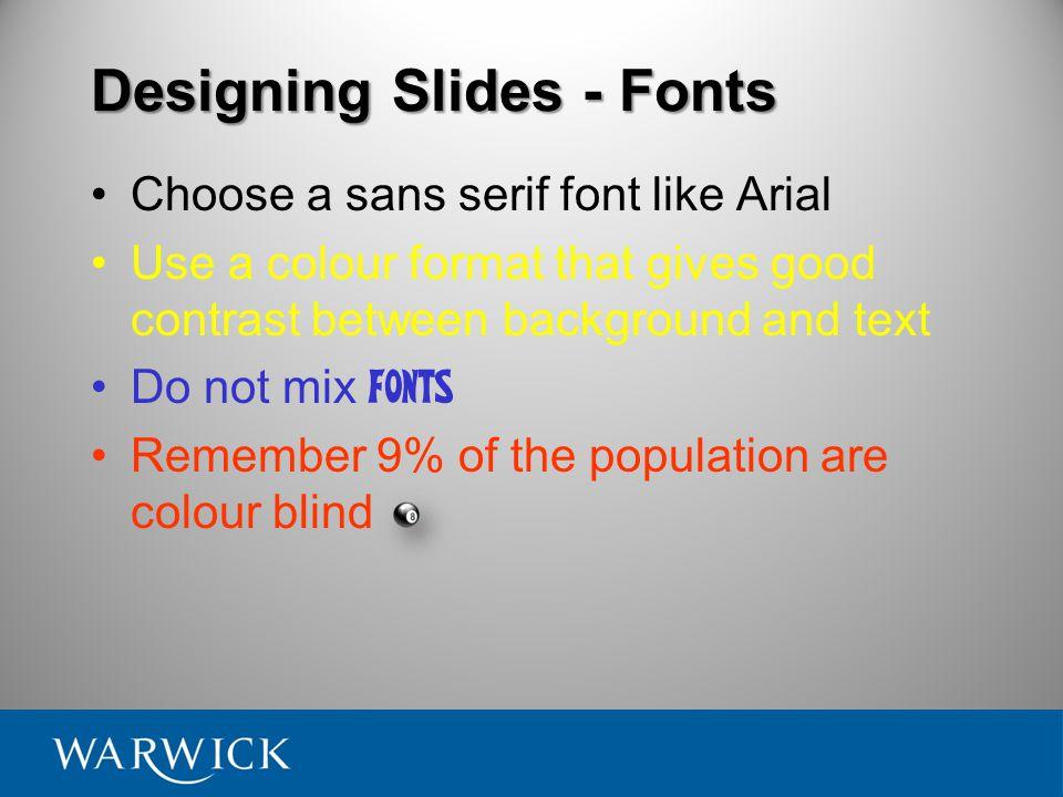 Designing Slides – Font Size Make your text large.