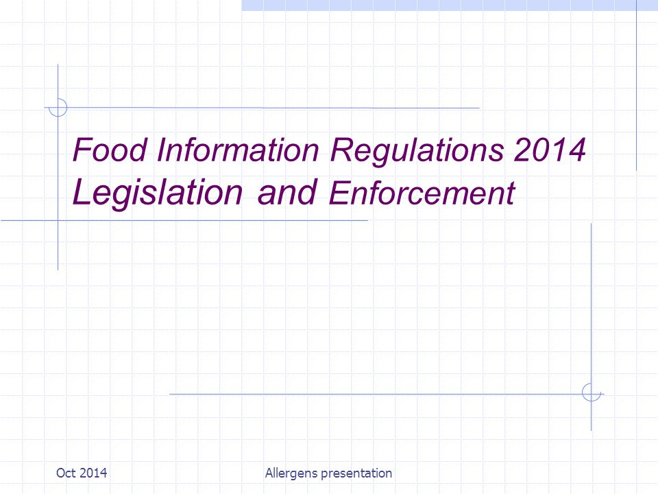 Oct 2014Allergens presentation Food Information Regulations 2014 Legislation and Enforcement