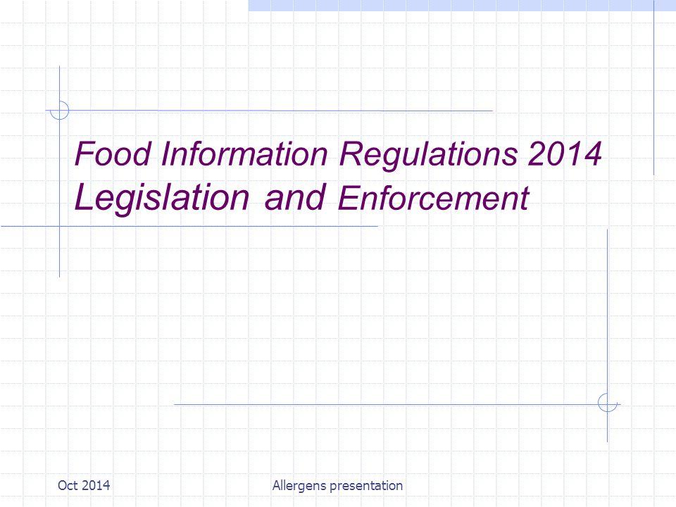 Oct 2014Allergens presentation Topics to be covered Awareness Enforcement Regulation Allergens