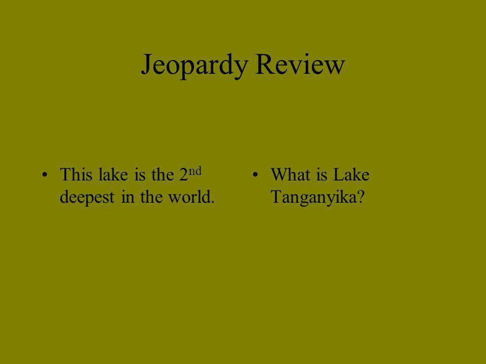 Jeopardy Review This geographic feature separates the Sahara and the tropical rain forest.