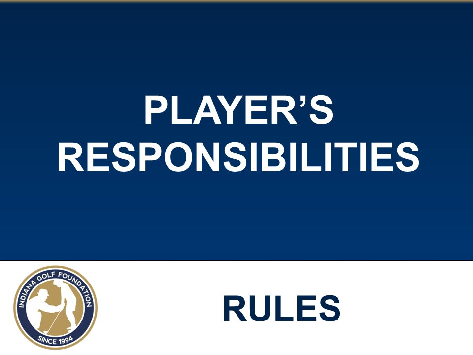 PLAYER'S RESPONSIBILITIES RULES