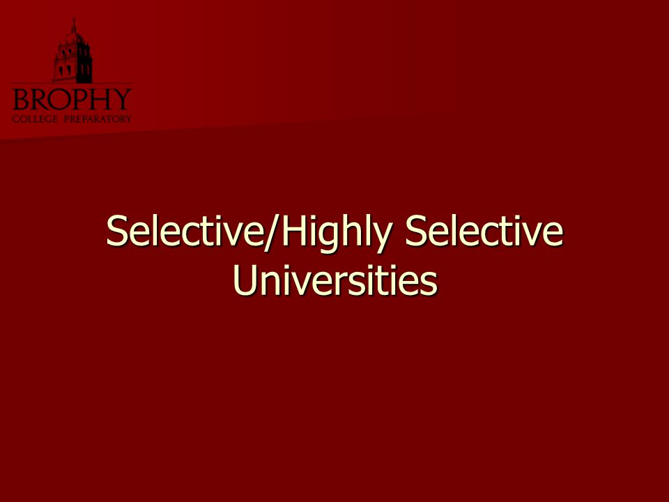 Selective/Highly Selective Universities