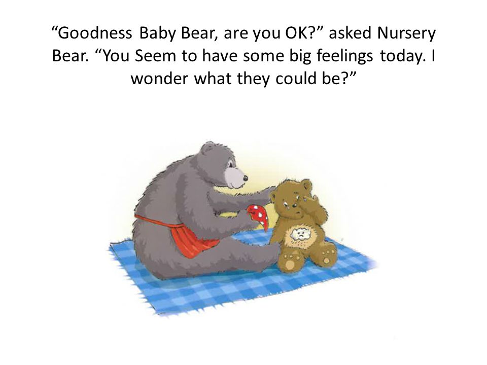 """The next day at Nursery another bear took Baby Bear's drink. """"Mine!"""" shouted Baby Bear, snatching the drink back and hurting the other Bear. They both"""