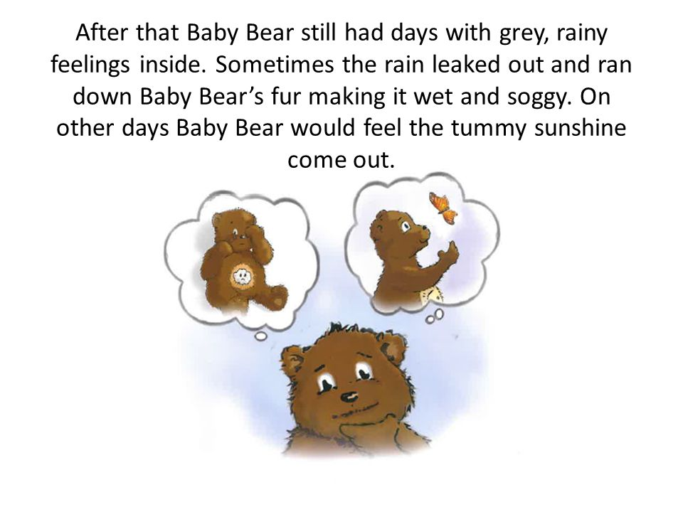 With help from Nursery Bear they talked about how Baby Bear was full of grey, rainy feelings on the inside and how these were to do with the downstairs storms and sad faces that had been keeping Baby Bear awake at night.