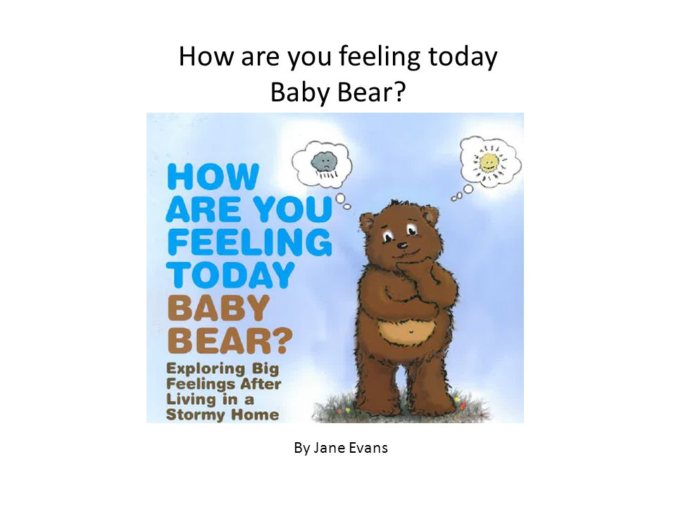Child to Parent Abuse How are you feeling today baby bear? Sally Fawcett & Karen Kemp 29 th October 2014