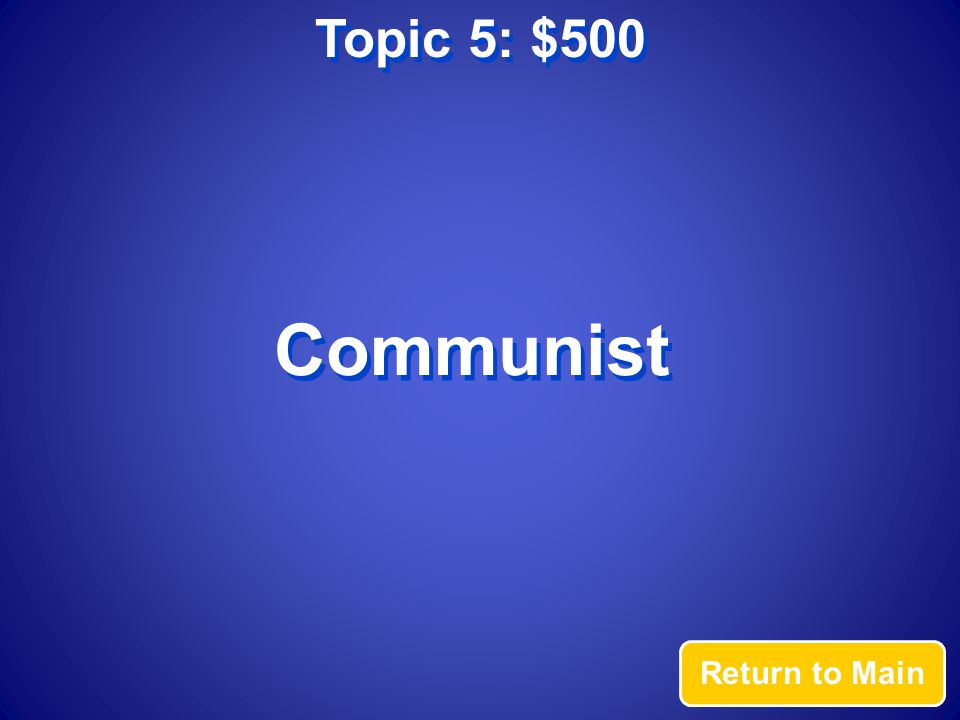 Topic 5: $500 Answer Which type of government would most likely have a command economy?