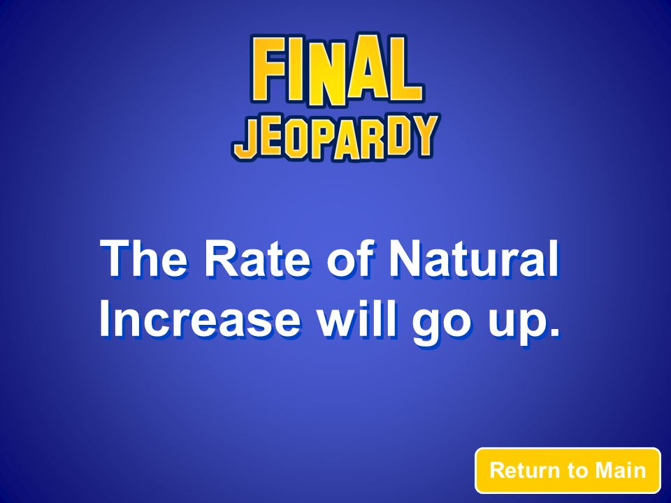 Answer If the birth rate is high and the death rate is low, how will this affect the rate of natural increase?
