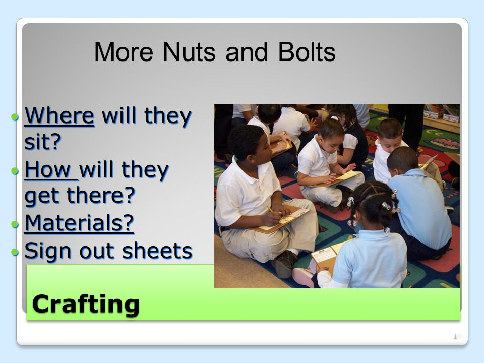 CraftingCrafting Where will they sit? Where will they sit? How will they get there? How will they get there? Materials? Materials? Sign out sheets Sig