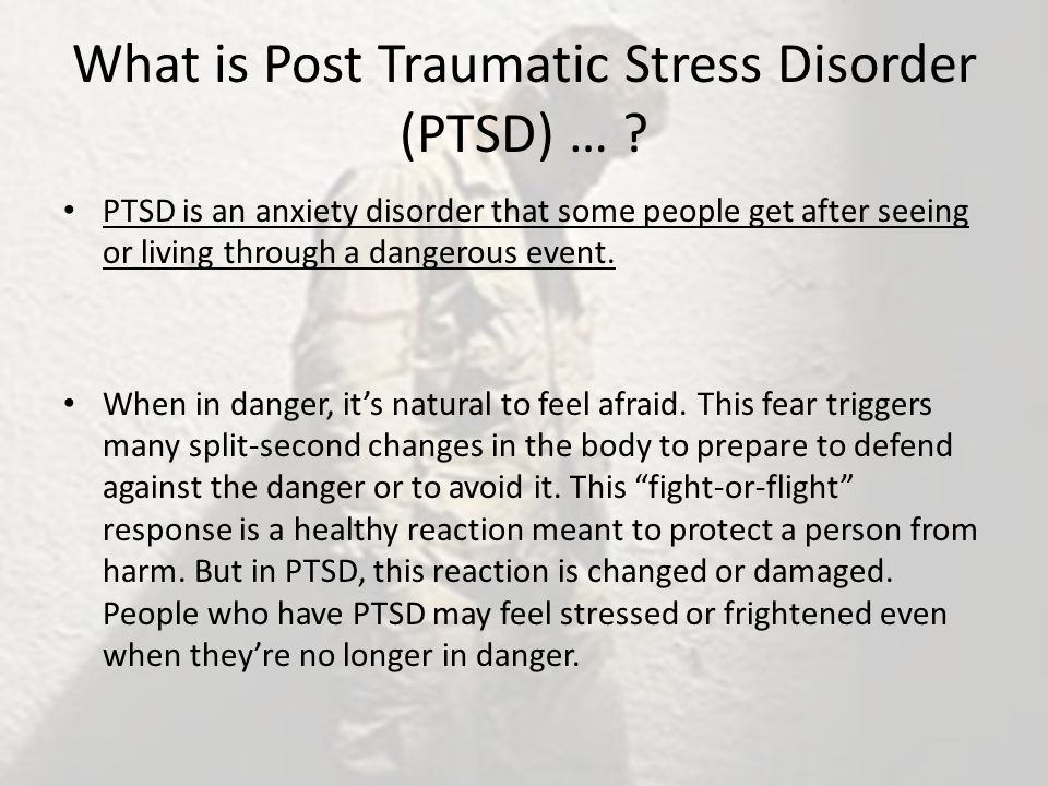 What is Post Traumatic Stress Disorder (PTSD) … .